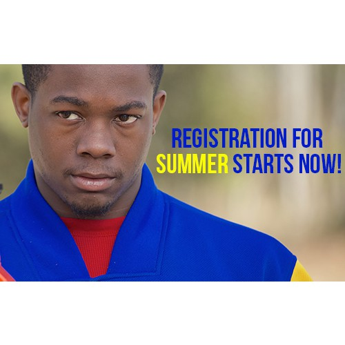 Registration for Summer starts NOW!